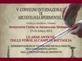 LE ARMI ANTICHE: DALLE FORGE AI CAMPI DI BATTAGLIA (CONVEGNO)